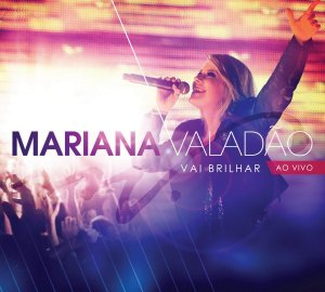 CD MARIANA VALADAO VAI BRILHAR AO VIVO