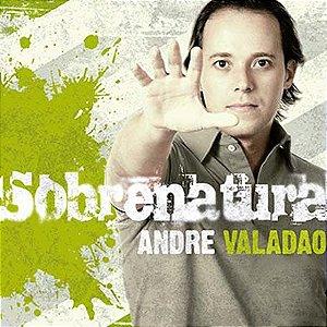 CD ANDRE VALADAO SOBRENATURAL