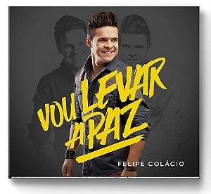 CD VOU LEVAR A PAZ FELIPE COLÁCIO