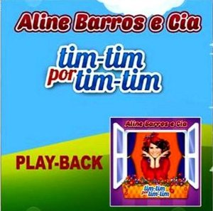 CD PLAYBACK ALINE BARROS E CIA TIM TIM
