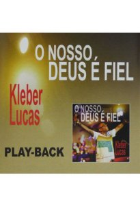 CD PLAYBACK KLEBER LUCAS O NOSSO DEUS E FIEL