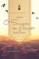 Livro Lendo o Sermão do Monte com John Stott