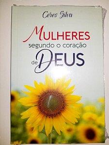 Livro Mulheres segundo o coração de Deus | Ceres Silva