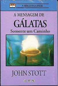 Livro A Mensagem de Gálatas John Stott