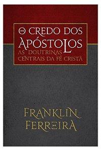 Livro O Credo dos Apóstolos |Franklin Ferreira|