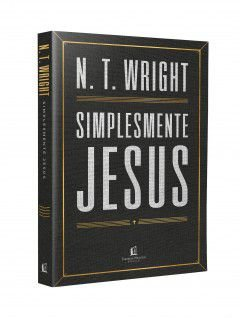 Livro Simplesmente Jesus |N. T. Wright|