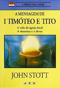 Livro  A mensagem 1 Timóteo e Tito |John Stott|