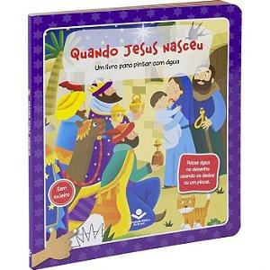 Livro Quando Jesus Nasceu |Um livro para pintar com Água|