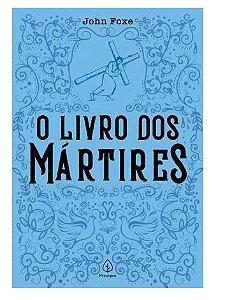 Livro O Livro dos Martires |John Foxe|