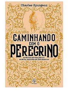 Livro Caminhando com o Peregrino |Charles H. Spurgeon|