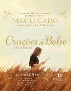 Livro Orações de Bolso para as Mães |Max Lucado|