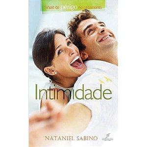 Livro Intimidade: Sinais e perigos do casamento |Nataniel Sabino|