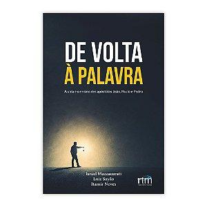 Livro De Volta à Palavra |Israel Mazzacorati, Luiz Sayão, Itamir Neves|