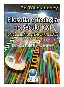 Livro Filosofia e Teologia no Século XXI |Pr. Túlio Jansey|