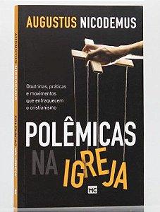 Livro Polêmicas na Igreja |Augustus Nicodemus|