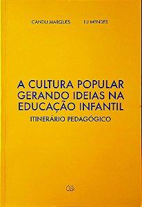 A cultura popular gerando ideias na educação infantil
