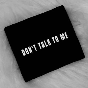 Camiseta Don't Talk To Me