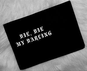 Camiseta Die, Die My Darling