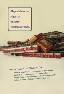 """<span class=""""bn"""">Dispositivos de registro<br>na arte contemporânea</span><span class=""""as"""">Luiz Cláudio da Costa [org.]</span>"""