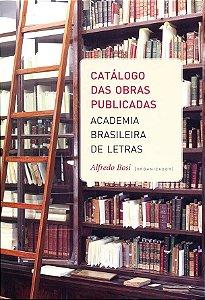 """<span class=""""bn"""">Catálogo das obras publicadas – Academia Brasileira de Letras </span><span class=""""as"""">Alfredo Bosi [org.]</span>"""