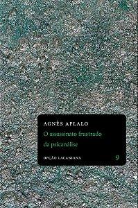 """<span class=""""bn"""">Assassinato frustrado <br>da psicanálise, O</span><span class=""""as"""">Agnès Aflalo</span>"""