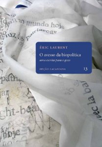 """<span class=""""bn"""">Avesso da biopolítica: <br>uma escrita para o gozo, O</span><span class=""""as"""">Éric Laurent</span>"""