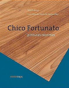 """<span class=""""bn"""">Chico Fortunato: <br>pinturas recentes</span><span class=""""as"""">Vera Pedrosa <br>Luiz Eduardo Meira de Vasconcellos</span>"""