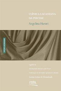 "<span class=""bn"">Clínica lacaniana da psicose: <br>de Clérambault à <br>inconsistência do Outro</span><span class=""as"">Angelina Harari</span>"