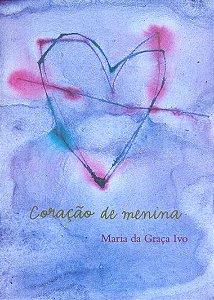 """<span class=""""bn"""">Coração de menina</span><span class=""""as"""">Maria da Graça Ivo</span>"""