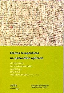 "<span class=""bn"">Efeitos terapêuticos <br>na psicanálise aplicada</span><span class=""as"">Tania Coelho dos Santos [org.]</span>"
