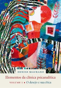 "<span class=""bn"">Elementos da <br>clínica psicanalítica, vol. 1: <br>o desejo e sua ética</span><span class=""as"">Denise Maurano</span>"