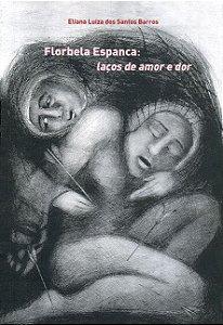"""<span class=""""bn"""">Florbela Espanca: <br>laços de amor e dor</span><span class=""""as"""">Eliana L. dos Santos Barros</span>"""