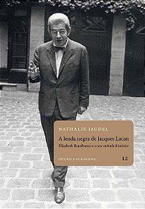 """<span class=""""bn"""">Lenda negra de Jacques Lacan: Elisabeth Roudinesco e o seu método histórico, A</span><span class=""""as"""">Nathalie Jaudel</span>"""