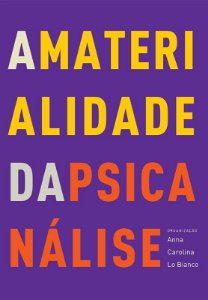 "<span class=""bn"">Materialidade da psicanálise, A</span><span class=""as"">Anna Carolina Lo Bianco [org.]</span>"