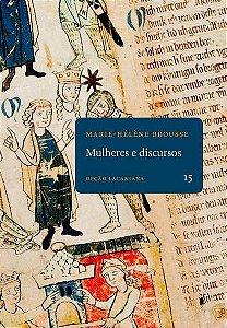 "<span class=""bn"">Mulheres e discursos</span><span class=""as"">Marie-Hélène Brousse</span>"