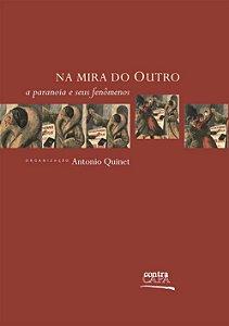 """<span class=""""bn"""">Na mira do Outro: <br>a paranoia e seus fenômenos</span><span class=""""as"""">Antonio Quinet [org.]</span>"""