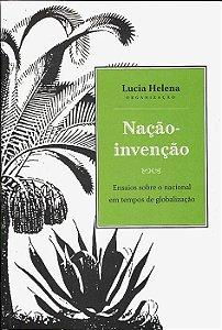 """<span class=""""bn"""">Nação-invenção: ensaios sobre o nacional em tempos de globalização</span><span class=""""as"""">Lucia Helena</span>"""