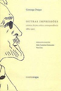 """<span class=""""bn"""">Outras impressões: crônica, ficção, crítica, correspondência 1882–1910</span><span class=""""as"""">Gonzaga Duque</span>"""
