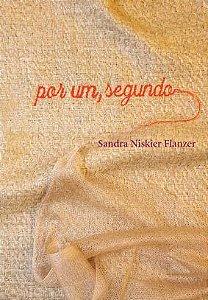 "<span class=""bn"">Por um, segundo</span><span class=""as"">Sandra Niskier Flanzer</span>"