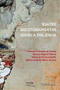 """<span class=""""bn"""">Quatro questionamentos <br>sobre a violência</span><span class=""""as"""">Francisco Farias, Glaucia Vianna, Maria Scaffo & Rafael Orozco [org.]</span>"""