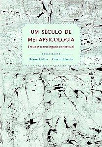 "<span class=""bn"">Século de metapsicologia: <br>Freud e o seu legado conceitual, Um</span><span class=""as"">Heloisa Caldas <br>Vinicius Darriba [org.]</span>"