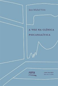 "<span class=""bn"">Voz na clínica psicanalítica, A</span><span class=""as"">Jean-Michel Vivès</span>"