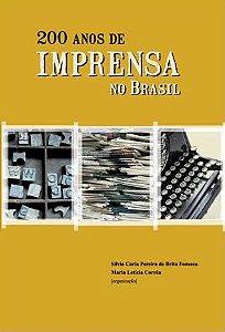 """<span class=""""bn"""">200 anos de <br>imprensa no Brasil</span><span class=""""as"""">Silvia C. P. de Brito Fonseca <br>Maria Letícia Corrêa</span>"""