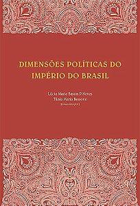 """<span class=""""bn"""">Dimensões políticas <br>do Império do Brasil</span><span class=""""as"""">Lucia Maria Bastos P. Neves <br>Tânia Maria Bessone [org.]</span>"""