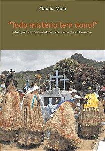"""<span class=""""bn"""">""""Todo mistério tem dono!"""": <br>ritual, política e tradição de conhecimento entre os Pankararu</span><span class=""""as"""">Claudia Mura</span>"""