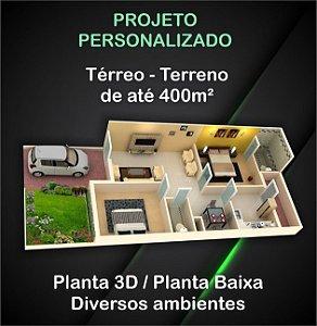 Planta Térrea - Terreno até 400m²