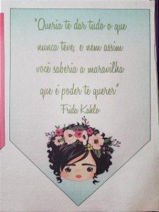 Flamula Frida Queria te dar tudo que nunca teve