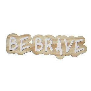 Lettering de parede Be Brave