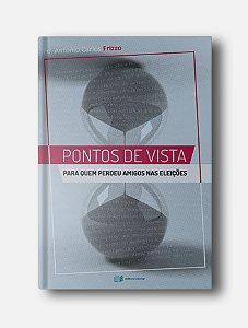Pontos de vistas: para quem perdeu amigos nas eleições - Pe. Antonio Carlos Frizzo