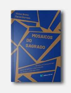 Mosaicos do Sagrado - Victor Breno